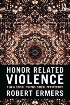 Honor related violence : a new social psychological perspective