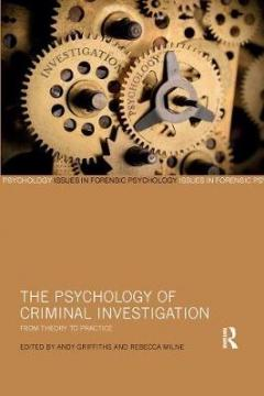 The psychology of criminal investigation : from theory to practice
